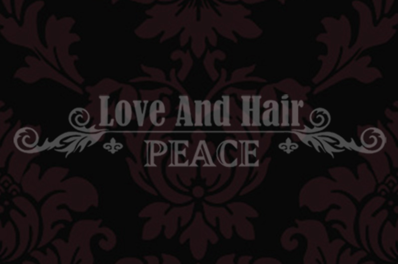 About Love And Hair Peace